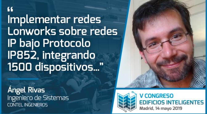 Entrevista a Ángel Rivas de Contel Ingenieros