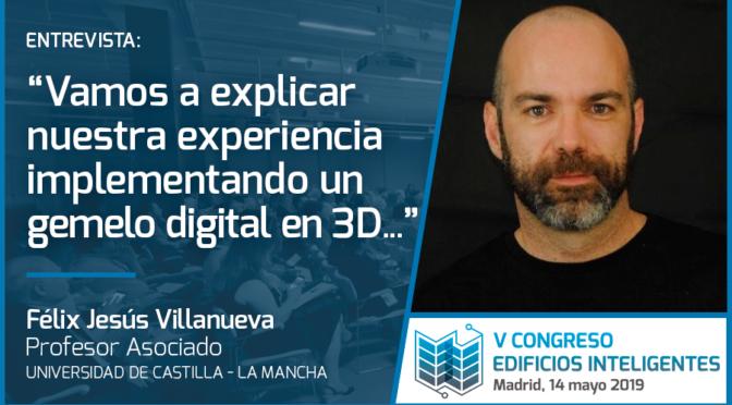Entrevista con Félix Jesús Villanueva, Profesor Asociado, Universidad de Castilla – La Mancha
